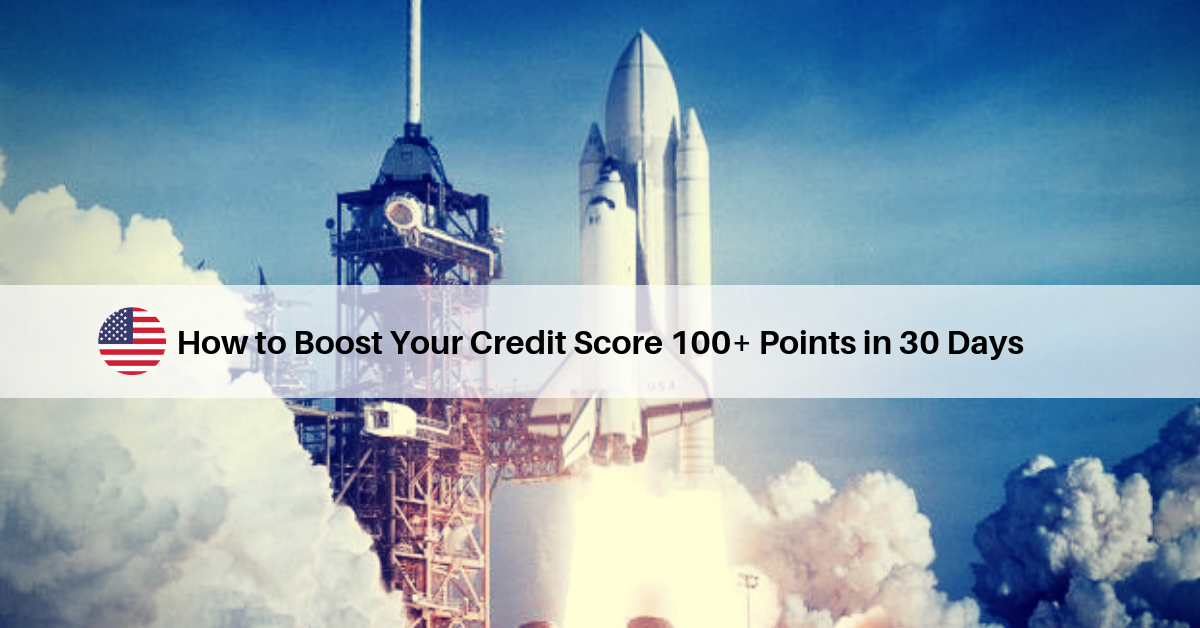 How to Boost Your Credit Score 100+ Points in 30 Days